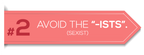 Avoid the ists (sexist)