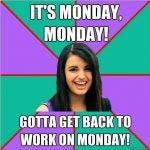 It's Monday, Monday!