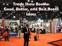 Trade Show Booths: Good, Better, and Best Booth Ideas from ASI Chicago 2012