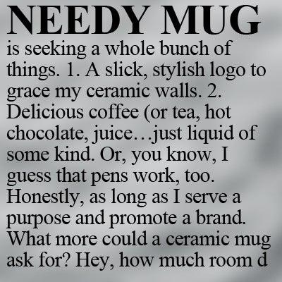 Needy Mug