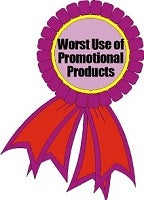 Worst Use of Promotional Products