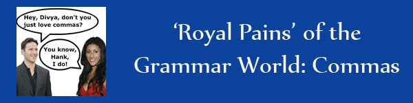 Royal Pains Commas