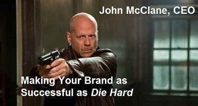 Post image for John McClane, CEO: How to Make Your Brand as Successful as the Die Hard Franchise