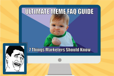 header 400x267 7 things marketers should know about memes (the ultimate meme faq)