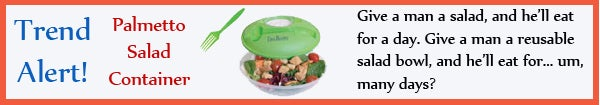 Trend - Palmetto Salad Container - jun13