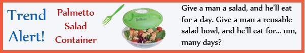 Trend - Palmetto Salad Container - jun13