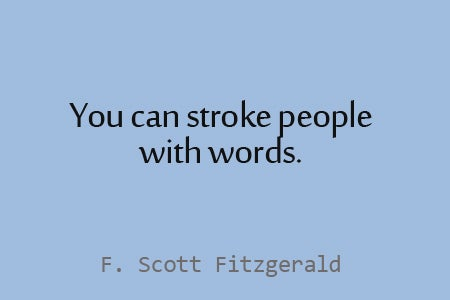 you-can-stroke-people-with-words