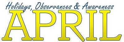 April 2014 Holidays Observances and Awareness Dates