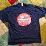 Not Ketchup T-shirt