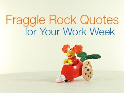 Fraggle Rock Quotes