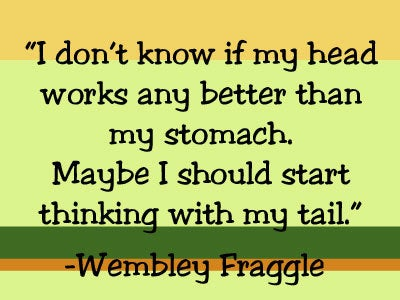Wembley Fraggle Quote
