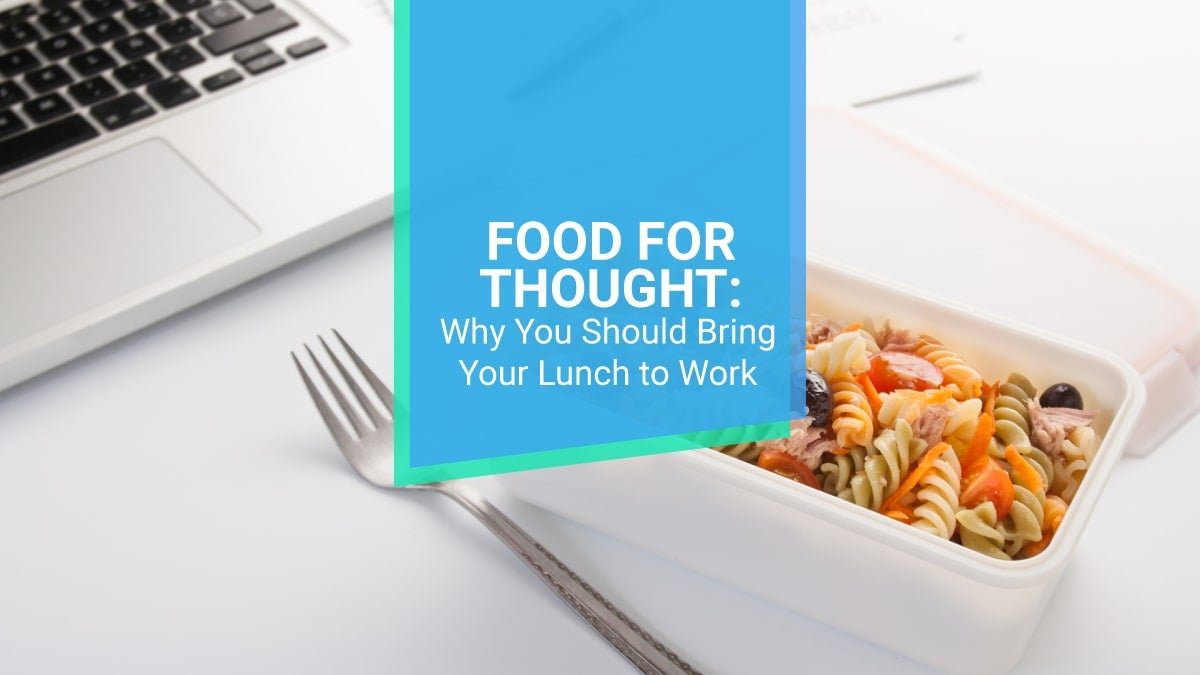 why-you-should-bring-lunch-to-work