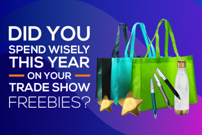Did You Spend Wisely This Year on Your Trade Show Freebies