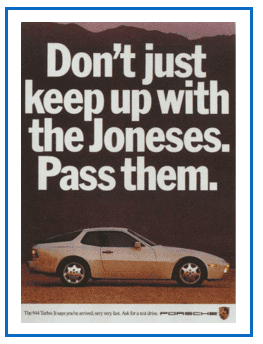 Don't just keep up with the Joneses. Pass them.