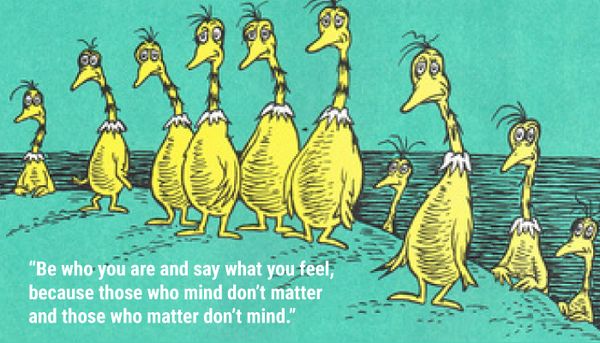 Be who you are Dr. Seuss quote