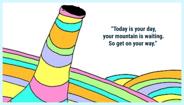 Today is your day Dr. Seuss quote