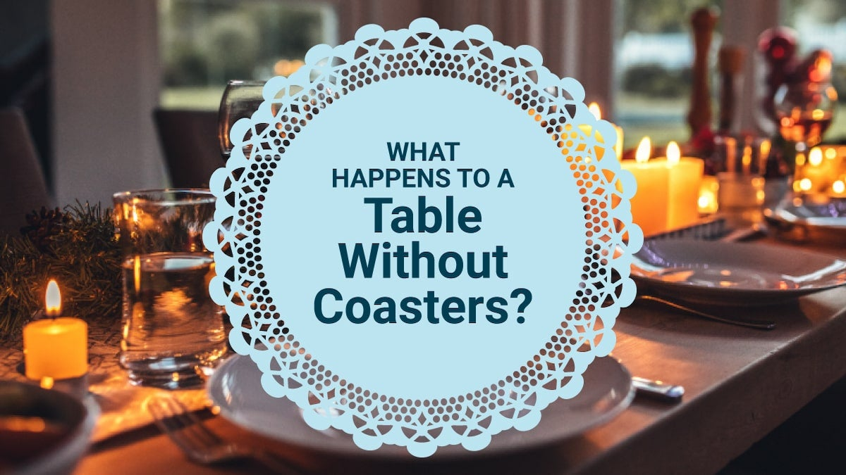why-you-need-coasters