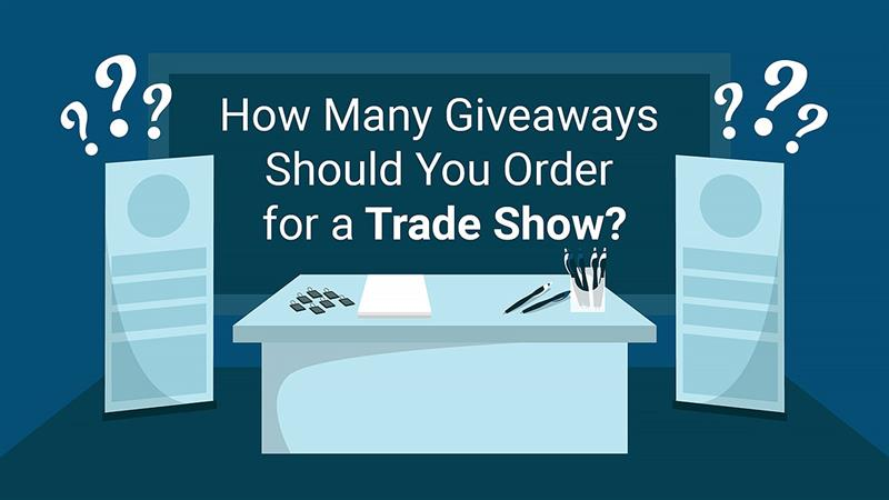 how-many-giveaways-for-trade-show