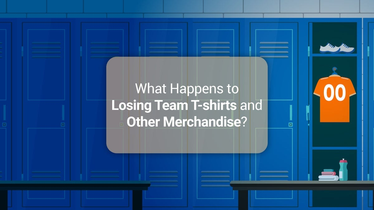 What Happens to Losing Team T-shirts and Other Merchandise?