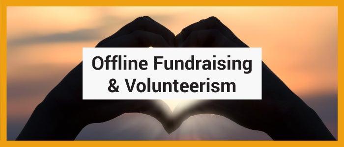 Offline fundraising and volunteerism