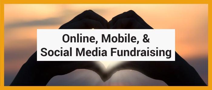 Online, mobile, & social media fundraising