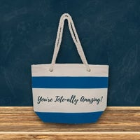 You're tote-ally amazing tote bag