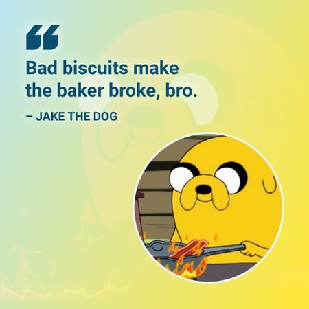 bad biscuits adventure time quote