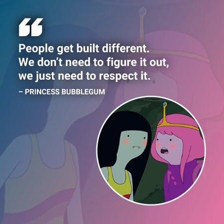 People are built different princess bubblegum adventure time quote
