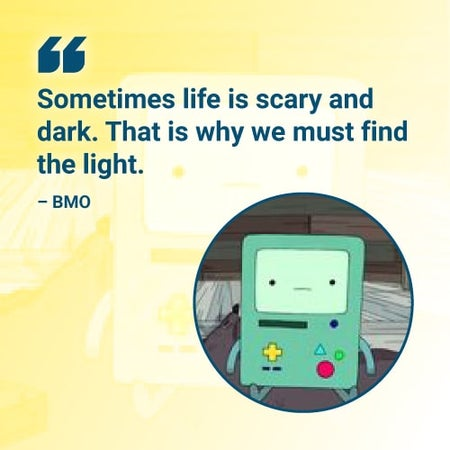 sometimes life is scary bmo adventure time quote