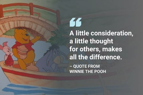 a little consideration, a little thought for others winnie the pooh