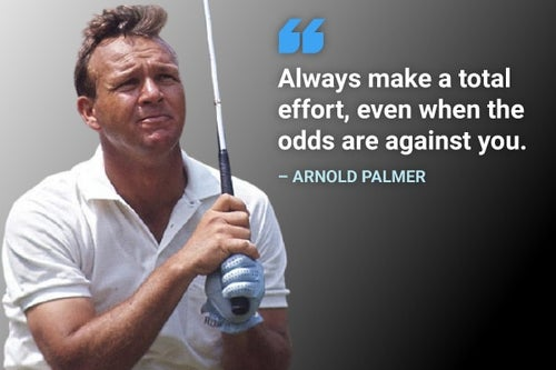 always make a total effort arnold palmer quote