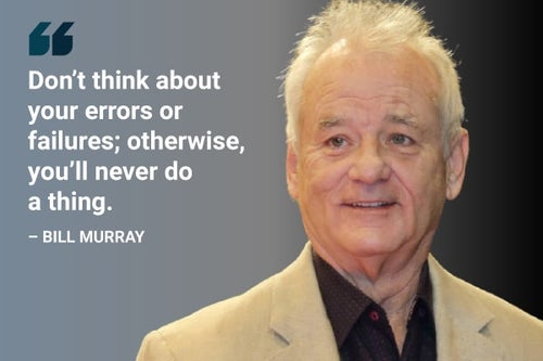 don't think about your errors or failures bill murray quote