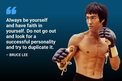 always be yourself and have faith in yourself bruce lee quote