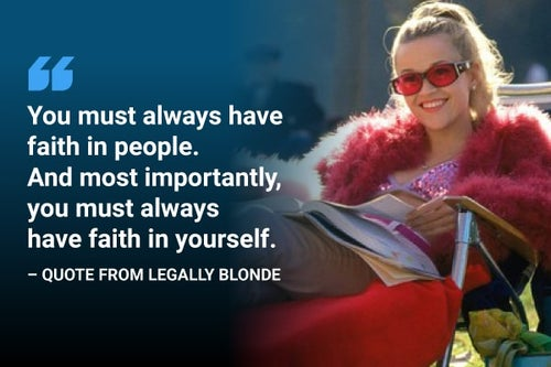 always have faith in yourself legally blonde quote