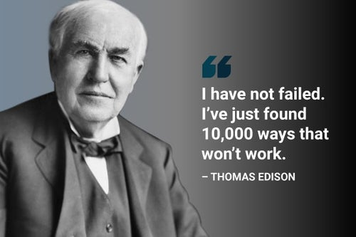 I have not failed Thomas Edison quote