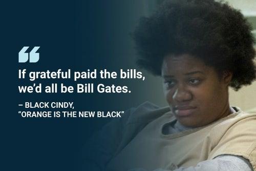 if grateful paid the bills orange is the new black