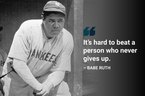 it's hard to beat a person who never gives up babe ruth