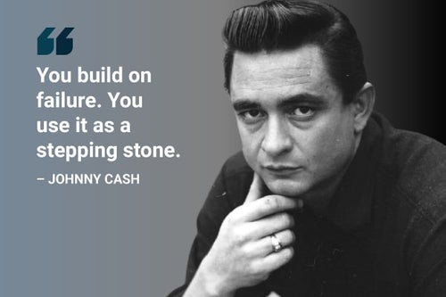 you build on failure johnny cash quote