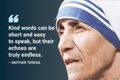 kind words can be short and easy to speak mother teresa