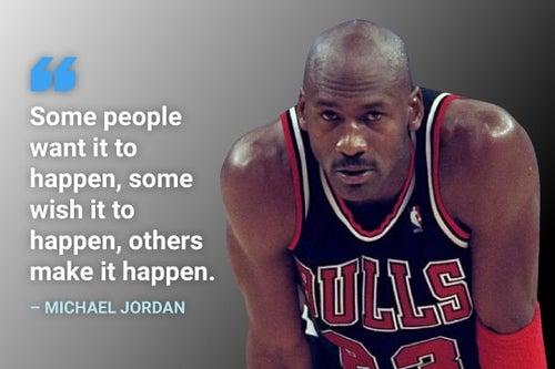 Others make it happen michael jordan quote