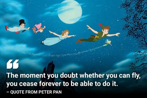 the moment you doubt whether you can fly peter pan