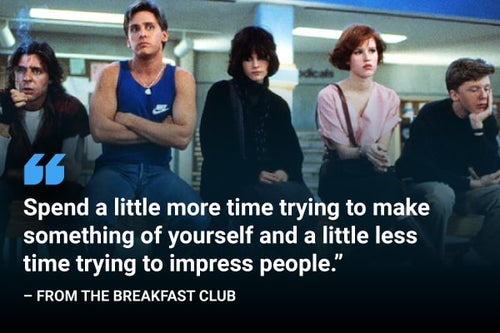 spend a little more time trying to make something of yourself the breakfast club