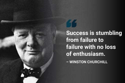 success is stumbling from failure to failure with no loss of enthusiasm winston churchill