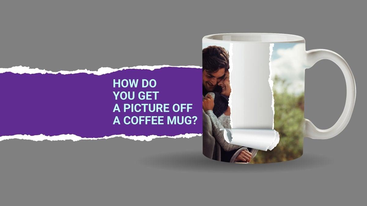 how-to-remove-photo-from-coffee-mug-min