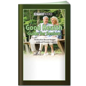 Better Book: Good Health Guide for Seniors for Your Organization