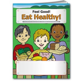 Coloring Book: Feel Good! Eat Healthy! Printed with Your Logo