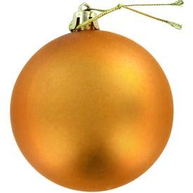 Shatter Resistant Ornament for Advertising